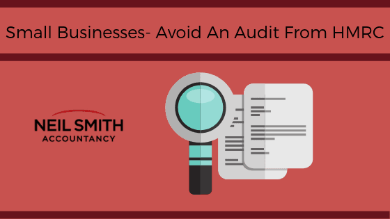 small business avoid audit Neil Smith Accountancy