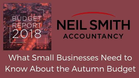 What Small Businesses Need to Know About the Autumn Budget Neil Smith Accountancy