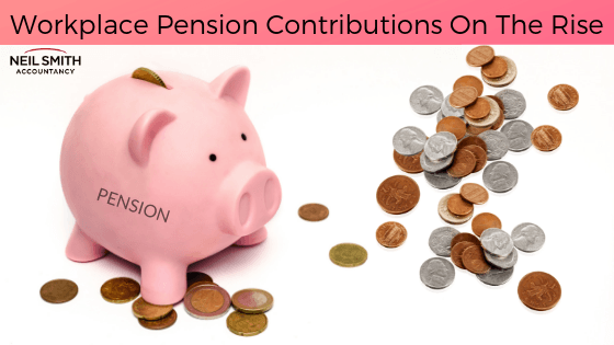 Workplace Pension Contributions Rising Neil Smith Accountancy
