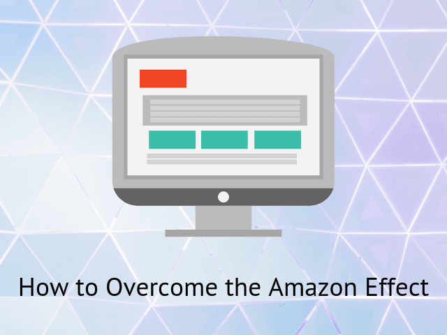 How to Overcome the Amazon Effect